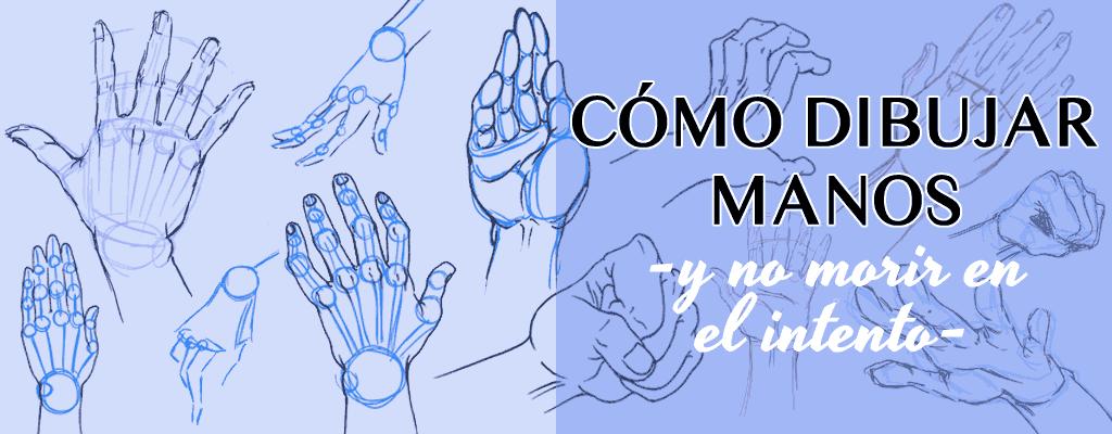 Cómo dibujar manos y no morir en el intento
